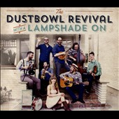 Dustbowl Revival: With a Lampshade On [Slipcase]
