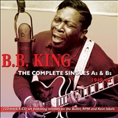 B.B. King: The Complete Singles As & Bs: 1949-62