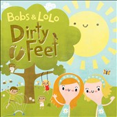 Bobs & Lolo: Dirty Feet [Digipak]