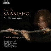 Kaija Saariaho (b.1952): 'Let the Wind Speak' - chamber works / Camilla Hoitenga, flute; Anssi Karttunen, cello; Héloise Dautry, harp; Daniel Belcher, baritone