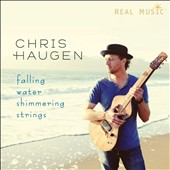 Chris Haugen: Falling Water Shimmering Strings