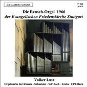 The Rensch organ 1966, at the Evangelical Church of Peace, Stuttgart - works by Johann Schneider (1702-1788); W.F. Bach; C.P.E. Bach; Johann Ludwig Krebs / Volker Lutz, organ