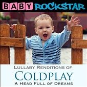 Baby Rockstar: Coldplay: A Head Full of Dreams - Lullaby Renditions