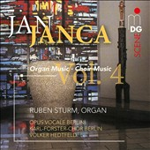 Jan Janca (b.1933): Organ and Choir Works, Vol. 4 / Ruben Sturm, organ; Karl-Forster-Chor Berlin, Volker Hedtfeld