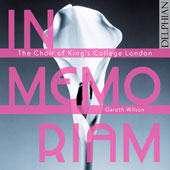 In Memoriam - Works by Various Composers / The Choir of KingÆs College London, Gareth Wilson