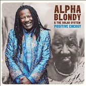 Alpha Blondy/Alpha Blondy & the Solar System: Positive Energy [Digipak] *