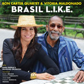 Vitoria Maldonado/Ron Carter Quartet/Ron Carter (Bass): Brasil L. I. K. E.