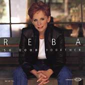 Reba McEntire: So Good Together