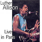 Luther Allison: Live in Paris