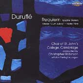 Durufl&eacute;: Requiem, etc / Robinson, St. John's College Choir