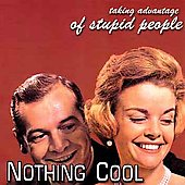 Nothing Cool: Taking Advantage of Stupid People *