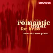 Romantic Music for Brass / Center City Brass Quintet