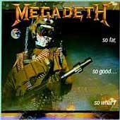 Megadeth: So Far, So Good...So What! [Bonus Tracks] [PA] [Remaster]