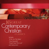 Various Artists: 16 Great Contemporary Christian Classics, Vol. 4