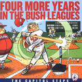 Capitol Steps: Four More Years in the Bush Leagues