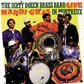The Dirty Dozen Brass Band: Live: Mardi Gras in Montreux