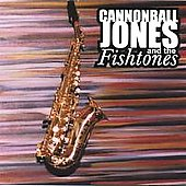 Cannonball Jones and the Fishtones: Cannonball Jones and the Fishtones