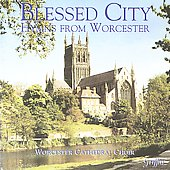 Blessed City - Hymns from Worcester / Worcester Cathedral Choir