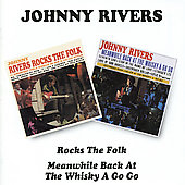 Johnny Rivers (Pop): Rocks The Folk / Meanwhile Back At The Whisky A Go-Go