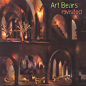 The Art Bears: Art Bears Revisted *
