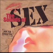 Various Artists: Sound Effects: Sounds of Sex
