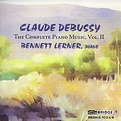 Debussy: Complete Piano Music Vol 2 / Bennett Lerner