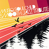 Smooth Jazz All Stars: Musiq Soulchild Smooth Jazz Tribute