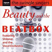Beauty and the Beatbox / Swingle Singers, Shlomo, et al