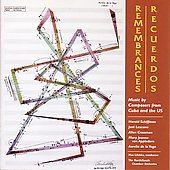 Remembrances-Recuerdos - Music by US and Cuban Composers