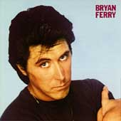 Bryan Ferry: These Foolish Things [Remaster]