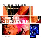 The Durutti Column: Treatise on the Steppenwolf