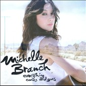 Michelle Branch: Everything Comes and Goes