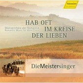 Silcher: Hab oft im Kreis der Lieben - Romantic Music for Male Choir / Die Meistersinger