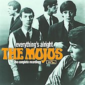 The Mojos (British Invasion): Everything's Alright: The Complete Recordings