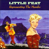 Little Feat: Representing The Mambo