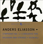 Anders Eliasson: Symphony No. 1; Concerto for Bassoon and Strings; Ostacoli