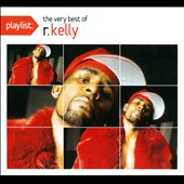R. Kelly: Playlist: The Very Best of R. Kelly [Digipak]