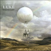 Luke (French Band): D'Autre Part *