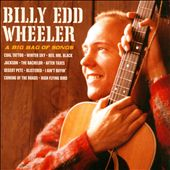 Billy Edd Wheeler: Big Bag of Songs