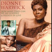 Dionne Warwick: How Many Times Can We Say Goodbye/Friends in Love