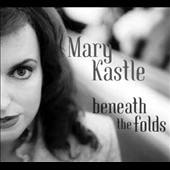 Mary Kastle: Beneath the Folds [Digipak]