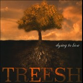 Treesh: Dying to Live