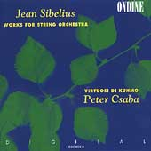 Sibelius: Works for String Orchestra / Peter Csaba, Kuhmo