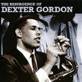 Dexter Gordon: The Resurgence of Dexter Gordon
