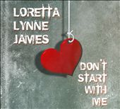 Loretta Lynne James: Don't Start with Me
