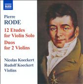 Pierre Rode: 12 Etudes For Violin Solo, Duos For 2 Violins / N. & R. Koeckert