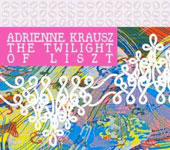 Adrienne Krausz: The Twilight of Liszt