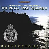The Royal Irish Regiment/Band of the Royal Irish Regiment: Reflections