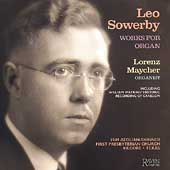 Leo Sowerby: Works for Organ / Lorenz Maycher