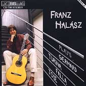 Franz Hal&#225;sz plays Gerhard, Turina, Falla, Jos&#233;